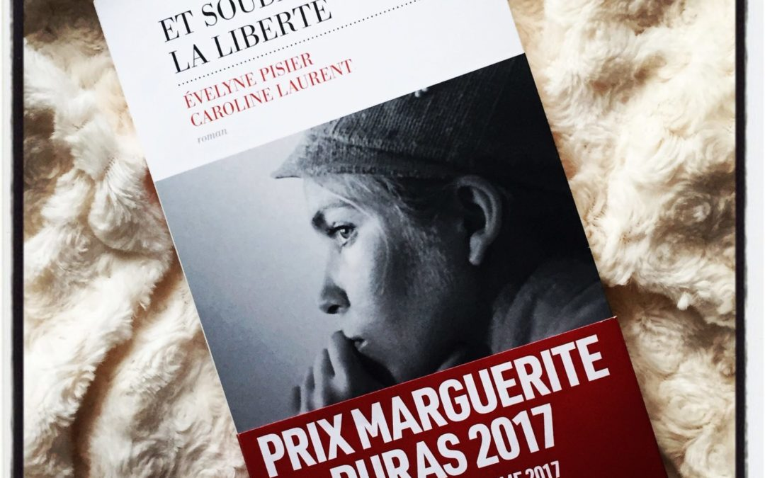Et soudain, la liberté – Evelyne Pisier et Caroline Laurent