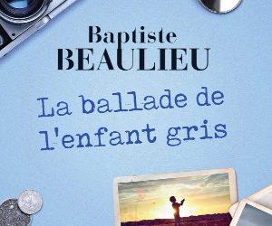 La ballade de l'enfant gris – Baptiste Beaulieu