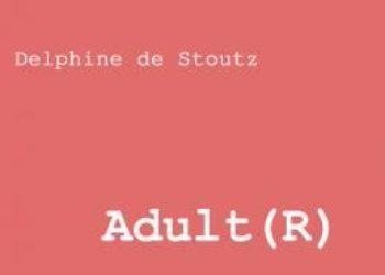 Adult(R) – Delphine de Stoutz