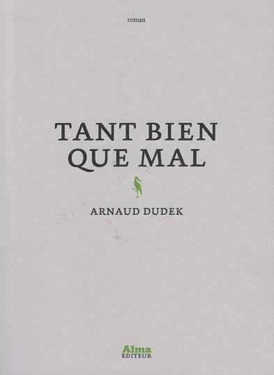 Tant bien que mal – Arnaud Dudek