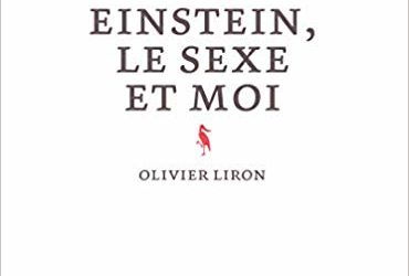 Einstein, le sexe et moi – Olivier Liron