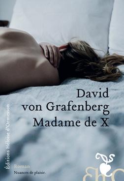 Madame de X – David von Grafenberg