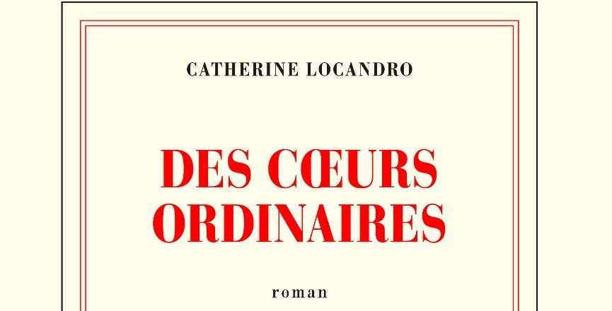 Des cœurs ordinaires – Catherine Locandro