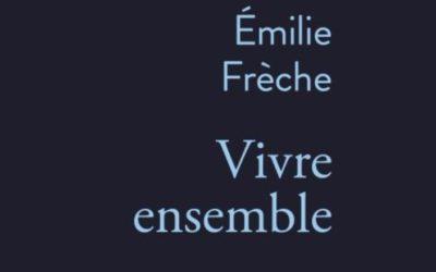 Vivre ensemble – Emilie Frèche