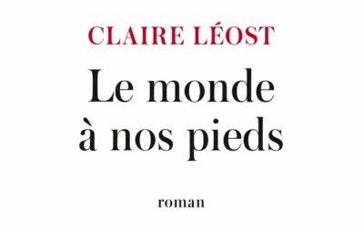 Le monde à nos pieds – Claire Léost