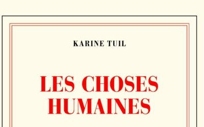 Les choses humaines – Karine Tuil
