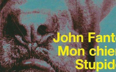 Mon chien Stupide – John Fante