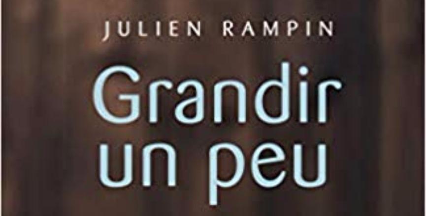 Grandir un peu – Julien Rampin