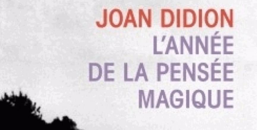L'année de la pensée magique – Joan Didion