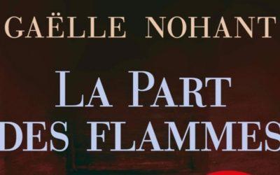 La Part des flammes – Gaëlle Nohant