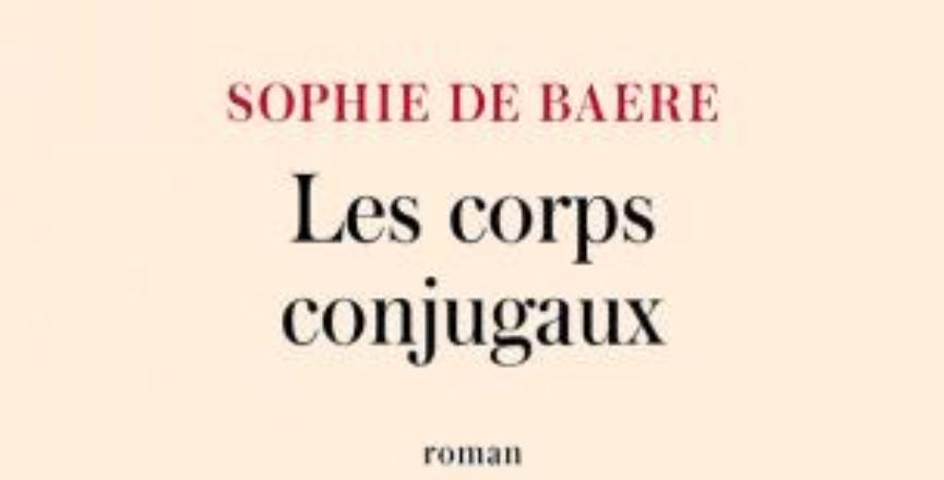 Les corps conjugaux – Sophie de Baere