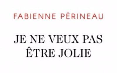 Je ne veux pas être jolie – Fabienne Périneau