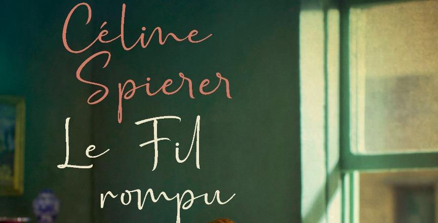 Le fil rompu – Céline Spierer