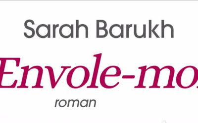 Envole-moi – Sarah Barukh