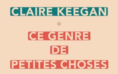 Ce genre de petites choses de Claire Keegan