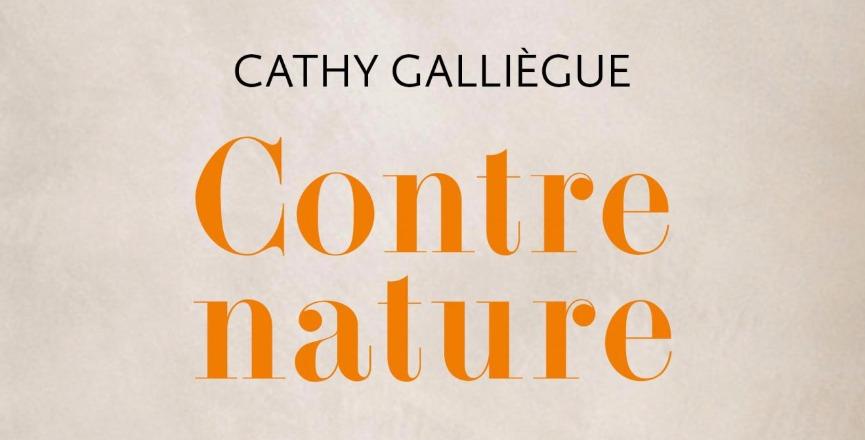 Contre nature de Cathy Galliègue