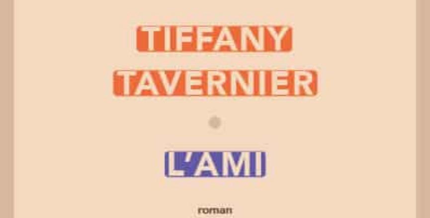 L'ami – Tiffany Tavernier
