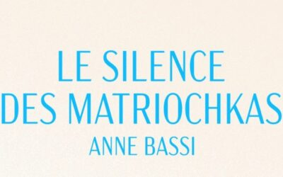 Le silence des matriochkas – Anne Bassi