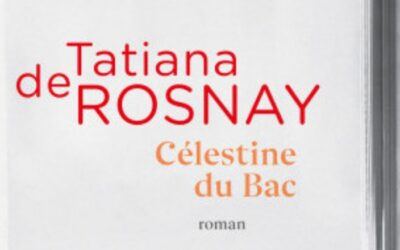 Célestine du Bac – Tatiana de Rosnay