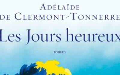 Les Jours heureux – Adélaïde de Clermont-Tonnerre